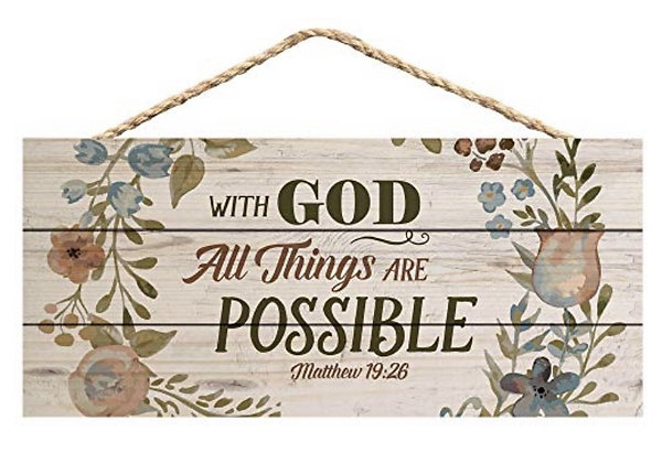 """""""WITH GOD ALL THINGS ARE POSSIBLE"""" HANGING WOOD SIGN"""