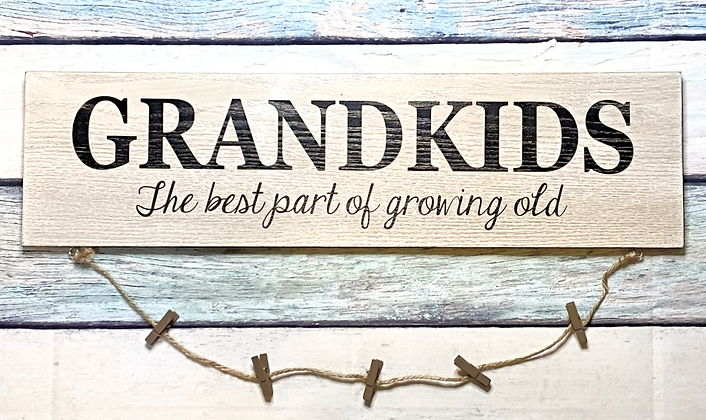 Grandkids...The Best Part Of Growing Old Sign w/Clothespins