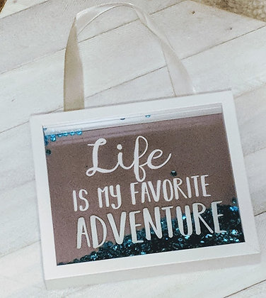 Life Is My Favorite Adventure Wood Sign