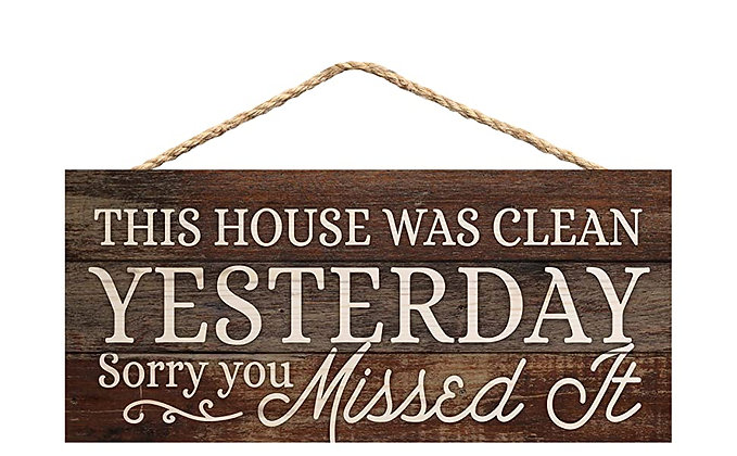 This House Was Clean Yesterday Rustic Wood Plank Hanging Sign