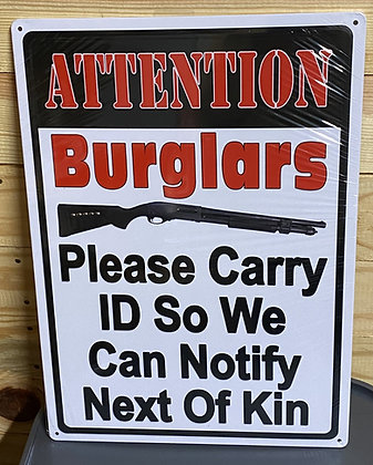 Attention Burglars Tin Sign
