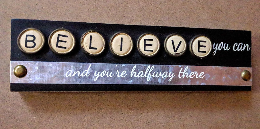 Believe You Can Wooden Sign