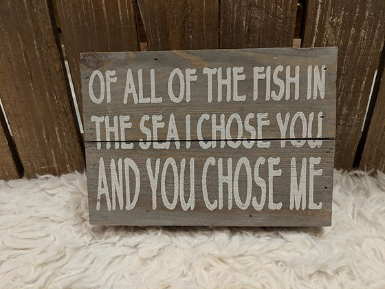Of all the fish in the sea wood box sign