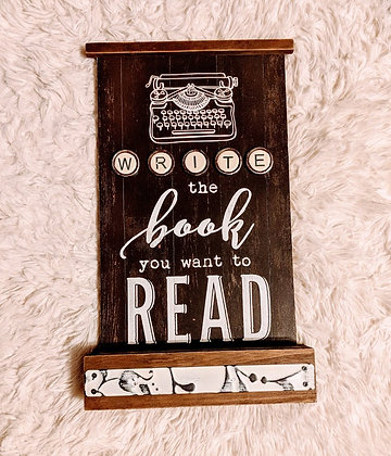 Write the book you want to read wood box sign