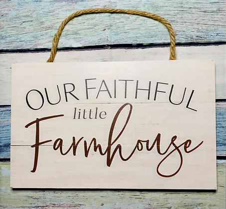 Our Faithful Little Farmhouse Hanging Sign