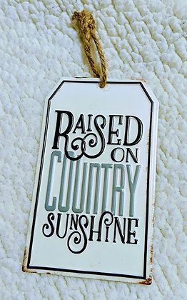 Raised on Country Sunshine Metal Tag