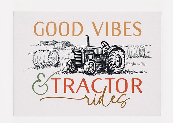 """""""GOOD VIBES & TRACTOR RIDES"""" CANVAS SIGN"""