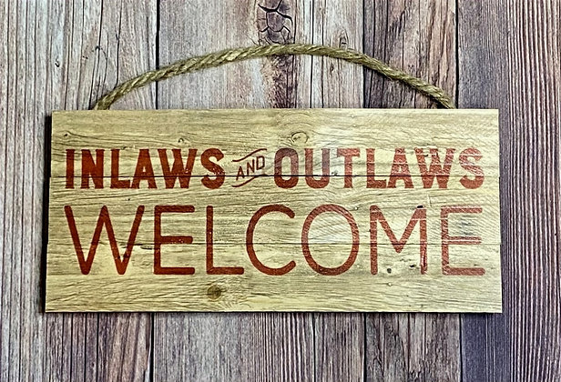 INLAWS AND OUTLAWS WELCOME WOOD SIGN