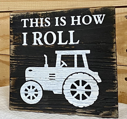 This Is How I Roll Wood Box Sign