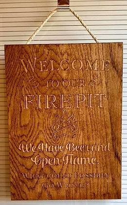 Welcome To Our Firepit Wood Sign