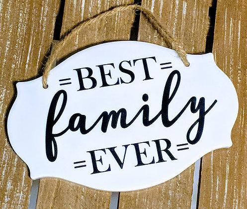 Best Family Ever Ceramic Sign