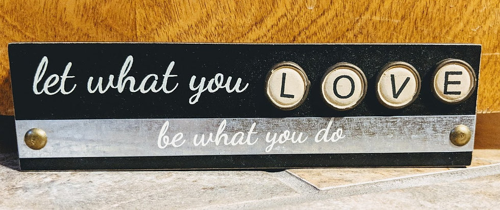 Let What You Love Wood Box Sign