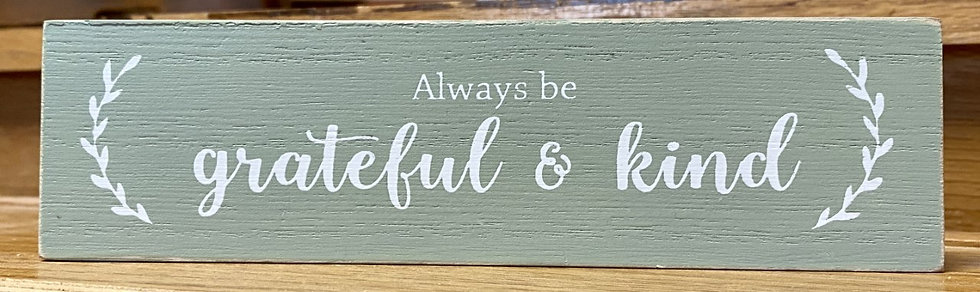 Always Be Grateful & Kind Wood Block Sign