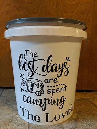 The best days are spent camping bucket