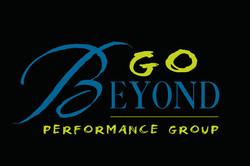 GO BEYOND Performance Group