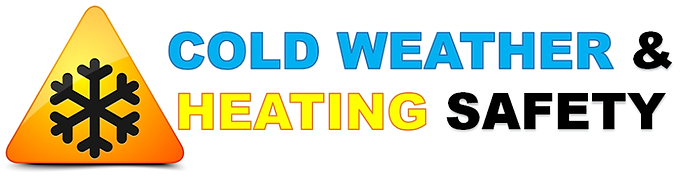 COLD WEATHER & HEATING SAFETY