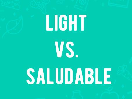 Light vs Saludable. ¿Es lo mismo que un alimento sea light y que sea saludable?