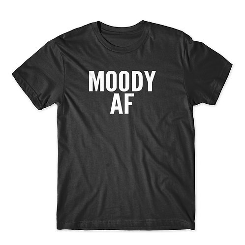 Moody AF - T-shirt | Tin Tree Gifts Apparel