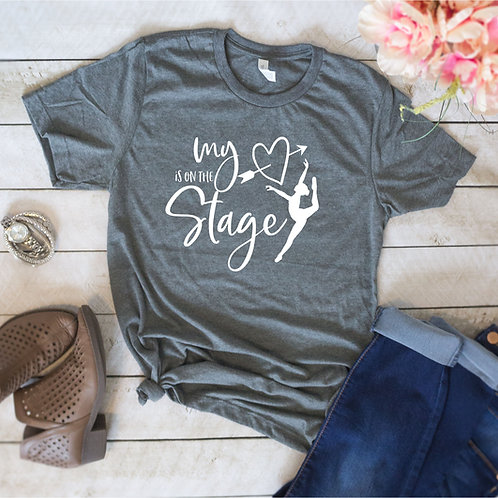 My Heart is on Stage - Dance Mom - T-shirt | Tin Tree Gifts Apparel