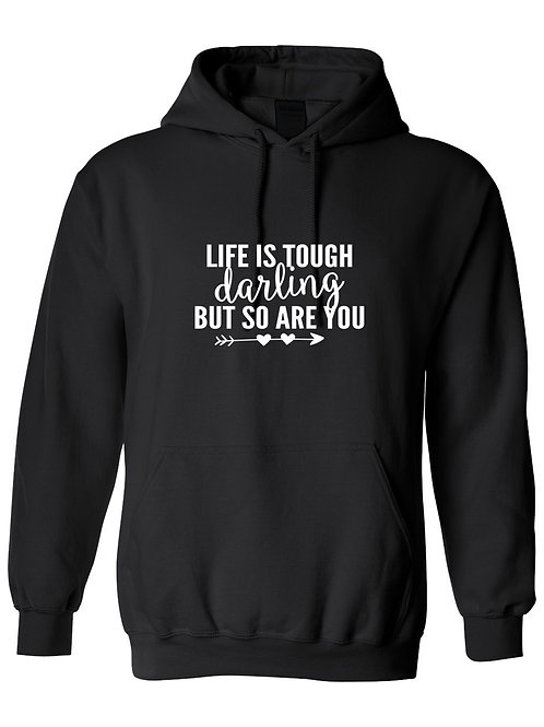 Life is tough  - Ultra Warm Hoodie | Tin Tree Gifts Apparel