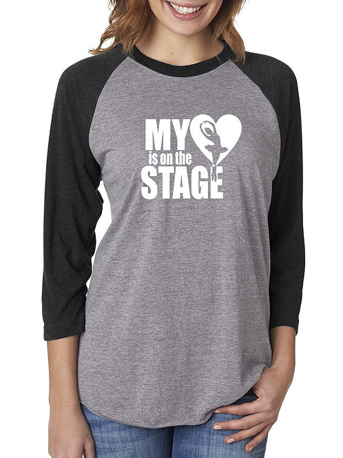 My Heart is on Stage - Raglan Tee | Dance