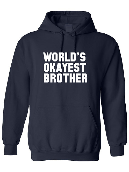 World's Okayest Brother - Ultra Warm Hoodie | Tin Tree Gifts Apparel