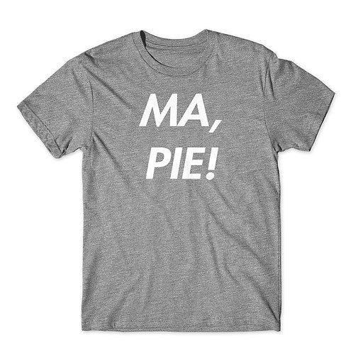 Ma Pie! - T-shirt | Tin Tree Gifts Apparel