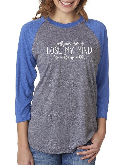 Lose My Mind - Raglan Tee