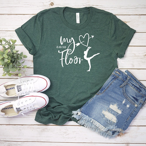 My Heart is on the Floor - Gymnastics Mom - T-shirt | Tin Tree Gifts Apparel