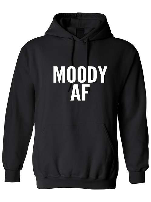 Moody AF - Ultra Warm Hoodie | Tin Tree Gifts Apparel