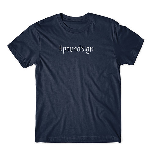 #Poundsign - T-shirt | Tin Tree Gifts Apparel