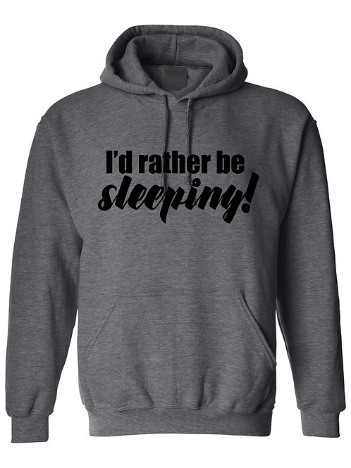 I'd Rather Be Sleeping - Ultra Warm Hoodie | Tin Tree Gifts Apparel