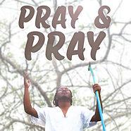 Pray and Pray (Cover Art) 3000x3000.jpg