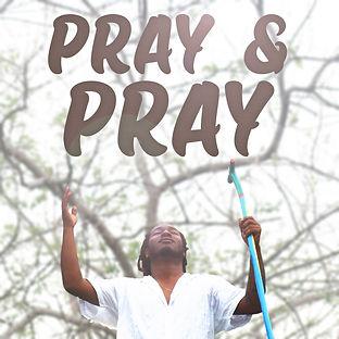 Pray and Pray (Cover Art).jpg