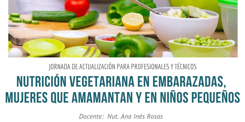 Nutrición vegetariana en embarazadas, mujeres que amamantan y niños pequeños.