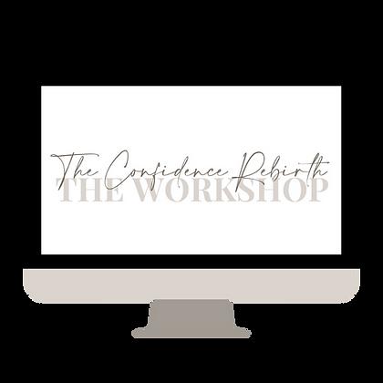 The Confidence Rebirth Workshop