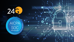 Announcing 24G SOC 2 Type II Certification: Continuing our Commitment to Data Security