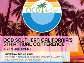 The OCD Southern California 5th Annual Conference is Saturday July 31st (Virtual)