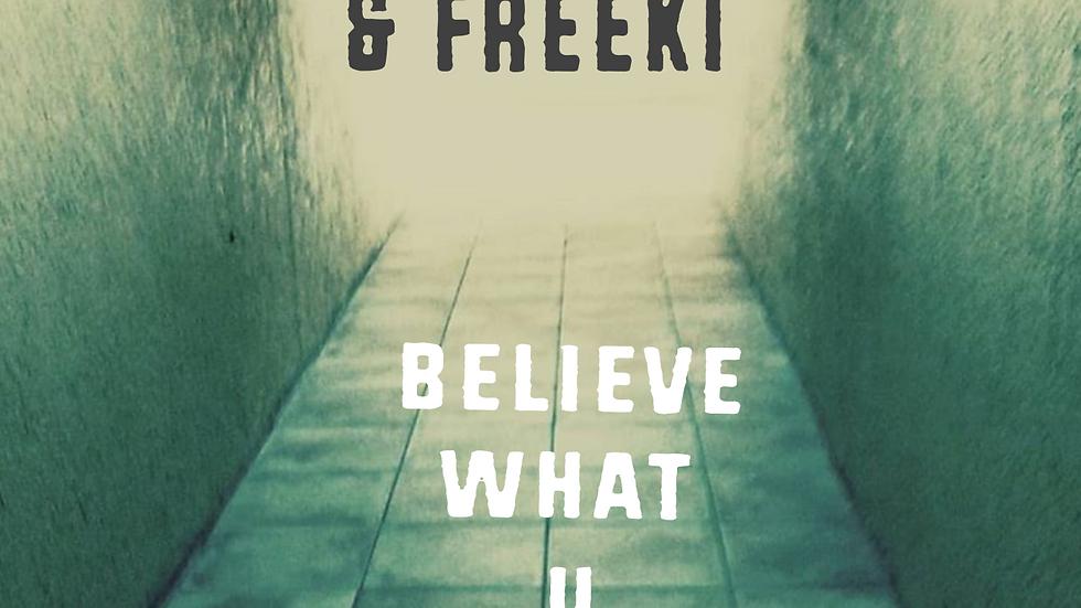 Kid Projekt & Freeki - Believe What U Want