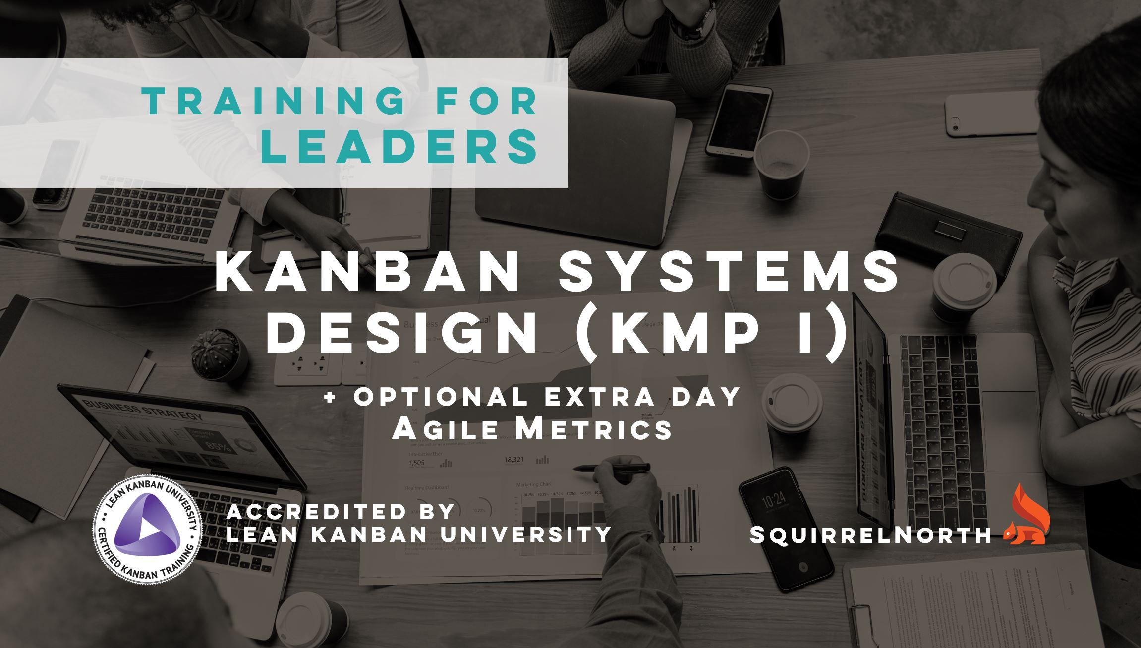 KMP I - Kanban System Design® + OPTIONAL AGILE METRICS