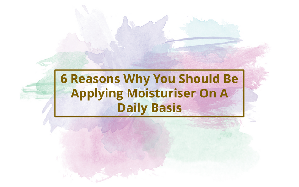 6 Reasons Why You Should Be Applying Moisturiser On A Daily Basis