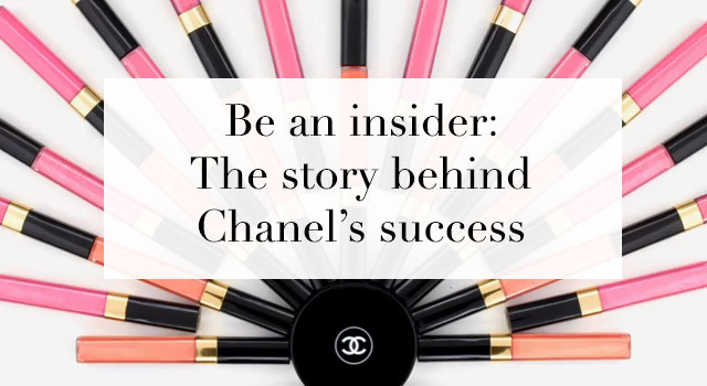 Be an insider: the story behind Chanel's success