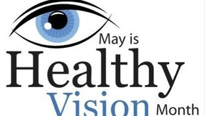 May is Vision Health Month!  Helping Eyes, Changing Lives