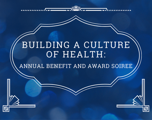 Building a Culture of Health: Annual Benefit and Award Soiree