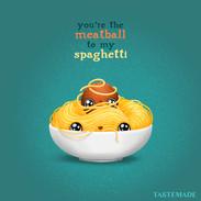 Meatball to My Spaghetti