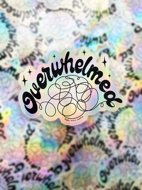 Overwhelmed Holo Sticker