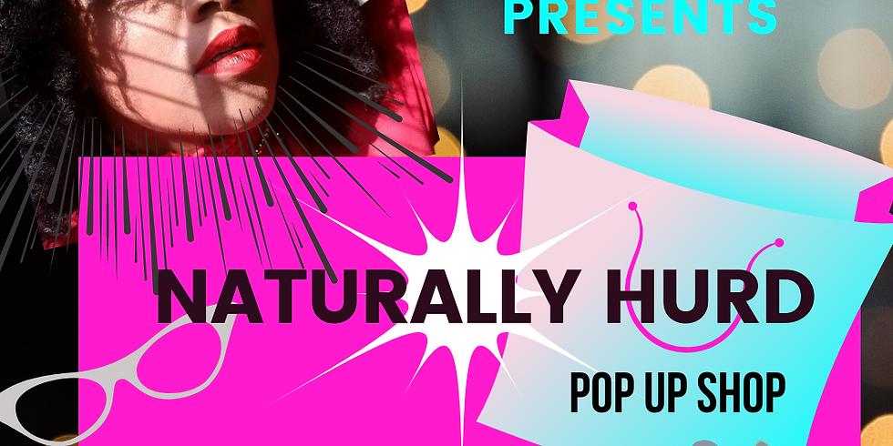 Naturally Hurd Pop Up Shop