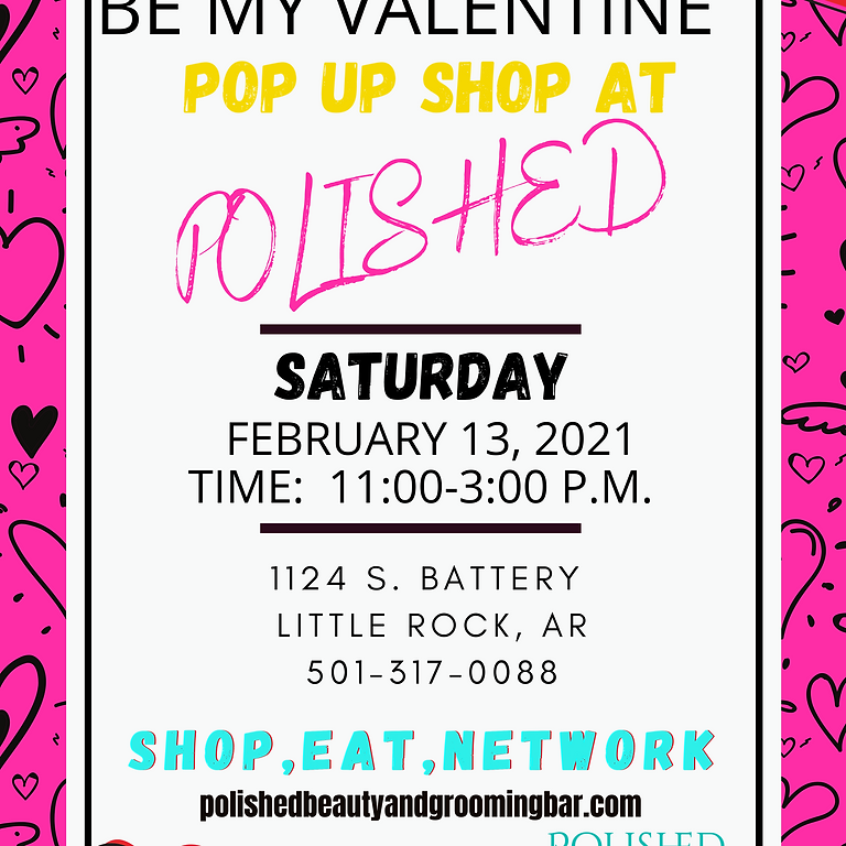 BE MY VALENTINE POP UP AT POLISHED