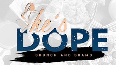 SHE'S DOPE MOVEMENT Presents Brand & Brunch Vol. 1