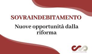 Sovraindebitamento: nuove opportunità dalla riforma